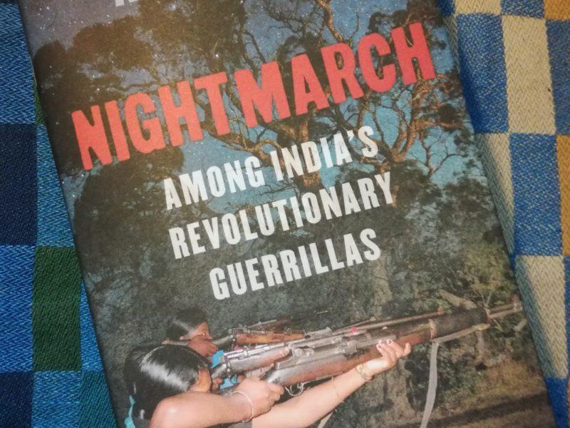 Alpa Shahs bok Nightmarch är en imponerande och ingående skildring av den maoistiska rebellrörelsen som kallas Naxaliter.